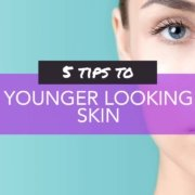 5 Tips to Younger Looking Skin