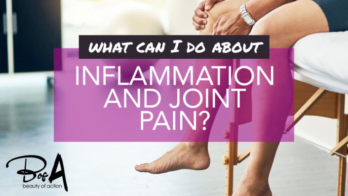 Why do I have inflammation and joint pain and what can I do?