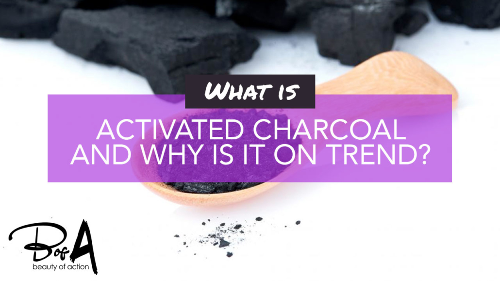 What is activated charcoal and why is it on trend?