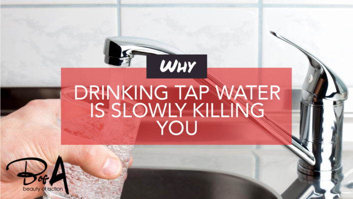 Why drinking tap water is slowing killing you